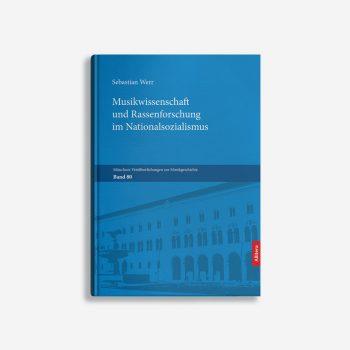 Buchcover Sebastian Werr Musikwissenschaft und Rassenforschung im Nationalsozialismus