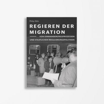 Buchcover Philip Zölls Regieren der Migration
