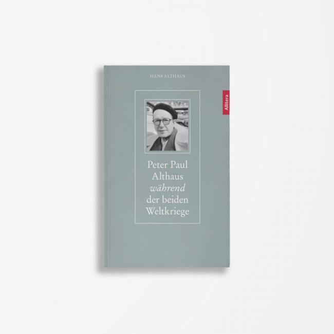 Buchcover Hans Althaus Peter Paul Althaus während der beiden Weltkriege