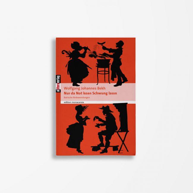 Buchcover Wolfgang Johannes Bekh Nur da Not koan Schwung lassn