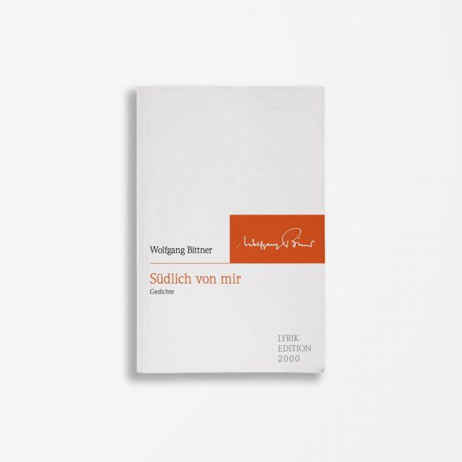 Buch Wolfgang Bittner Südlich von mir