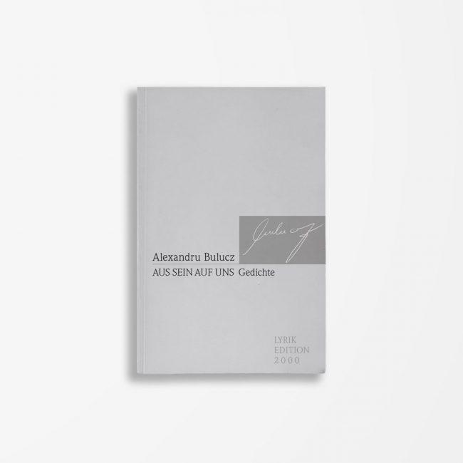 Buchcover Alexandru Bulucz Aus sein auf uns