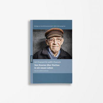 Buchcover Uri Chanoch Judith Chanoch Von Kaunas über Dachau in ein neues Leben