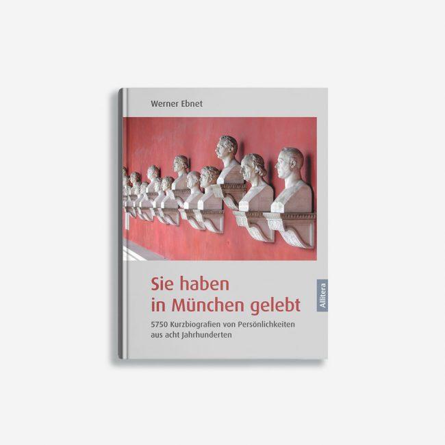 Buchcover Werner Ebnet Sie haben in München gelebt