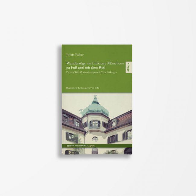 Buchcover Julius Falter Wanderzüge im Umkreise Münchens zu Fuß und mit dem Rad