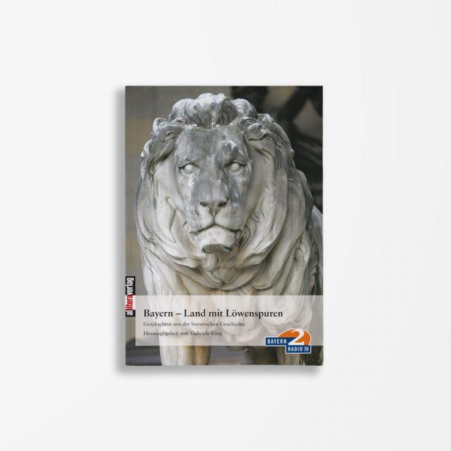 Buchcover Gabriele Förg Bayern Land mit Löwenspuren