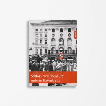 Buchcover Doris Fuchsberger Albrecht Vorherr Schloss Nymphenburg unterm Hakenkreuz