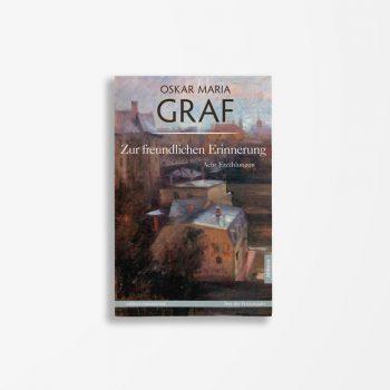 Buchcover Oskar Maria Graf Zur freundlichen Erinnerung