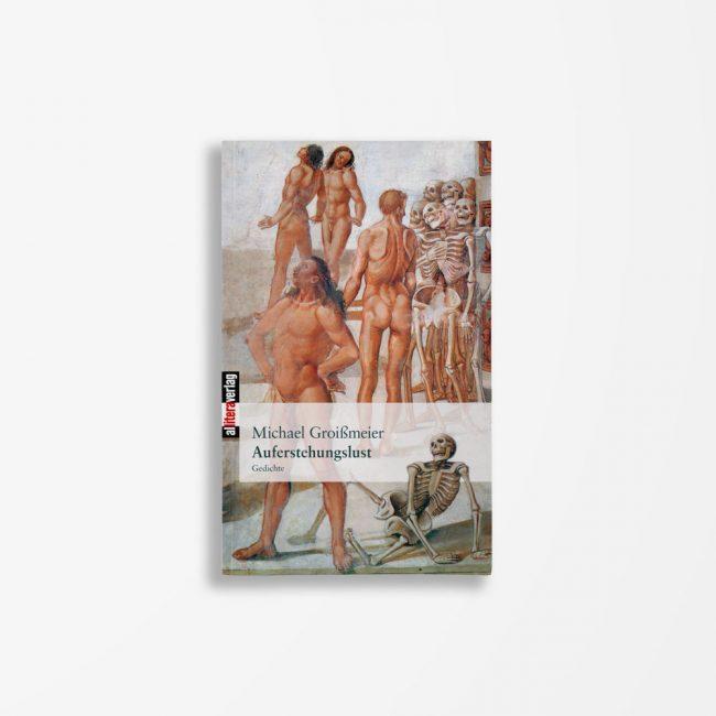 Buchcover Michael Groißmeier Auferstehungslust