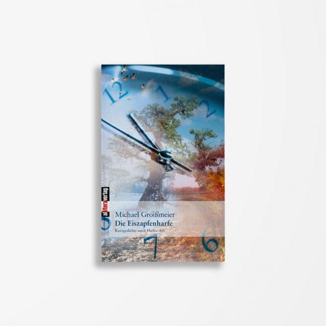 Buchcover Michael Groißmeier Die Eiszapfenharfe