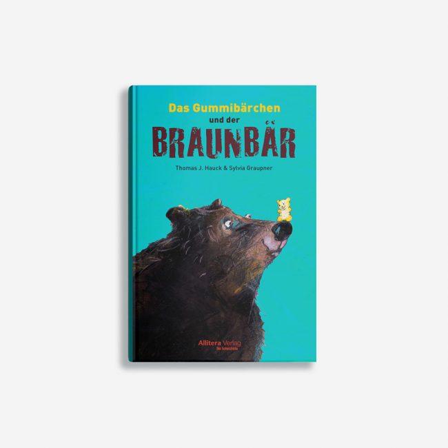 Buchcover Thomas J. Hauck Sylvia Graupner Das Gummibärchen und der Braunbär