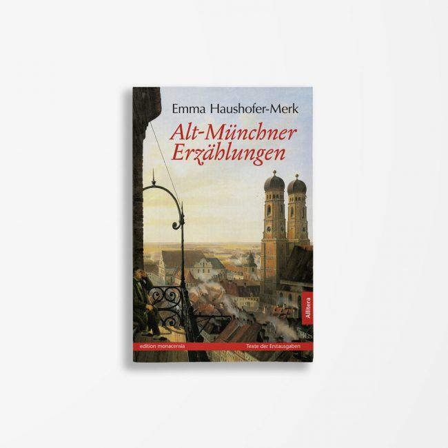 Buchcover Emma Haushofer-Merk Alt-Münchner Erzählungen