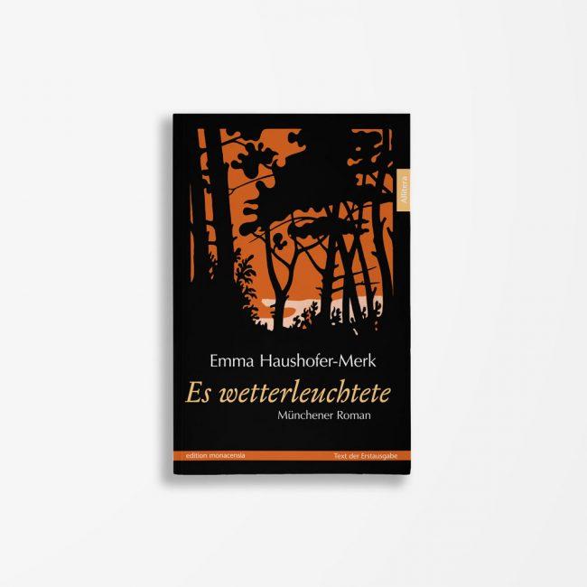 Buchcover Emma Haushofer-Merk Es wetterleuchtete