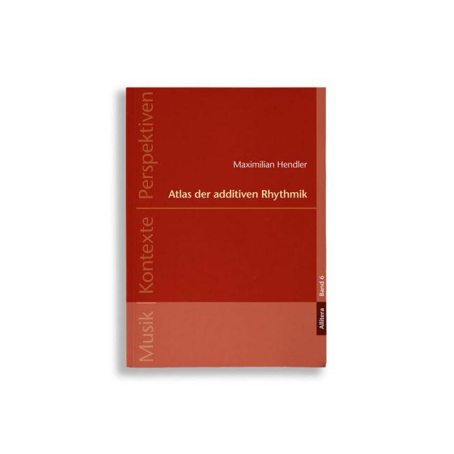 Buchcover Maximilian Hendler Atlas der additiven Rhythmik
