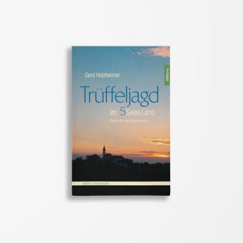 Buchcover Gerd Holzheimer Trüffeljagd im Fünfseenland