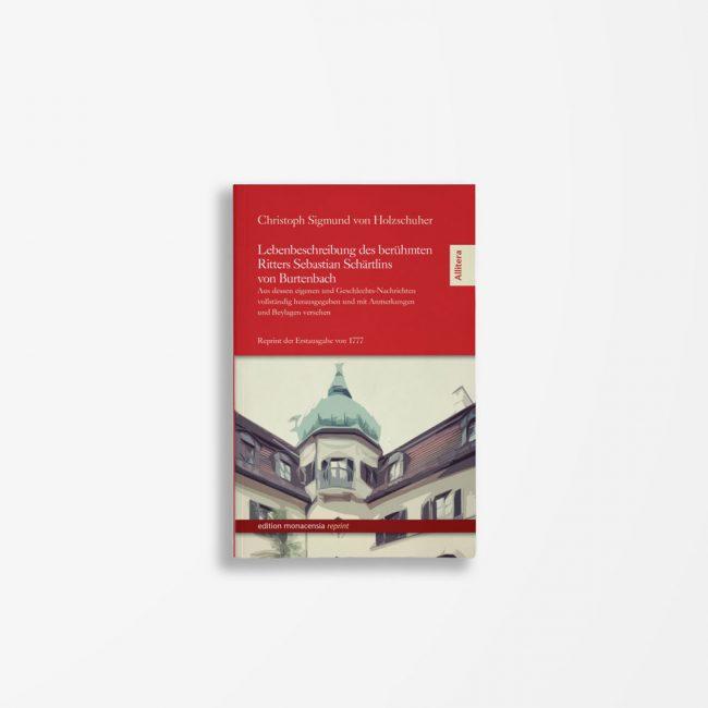 Buchcover Christoph Sigmund von Holzschuher Lebensbeschreibung des berühmten Ritters Sebastian Schärtlins von Burtenbach
