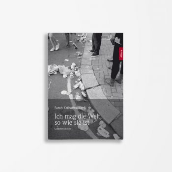 Buchcover Sarah Katharina Kayß Ich mag die Welt so wie sie ist