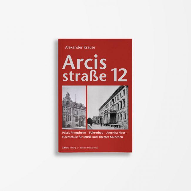 Buchcover Alexander Krause Arcisstraße 12