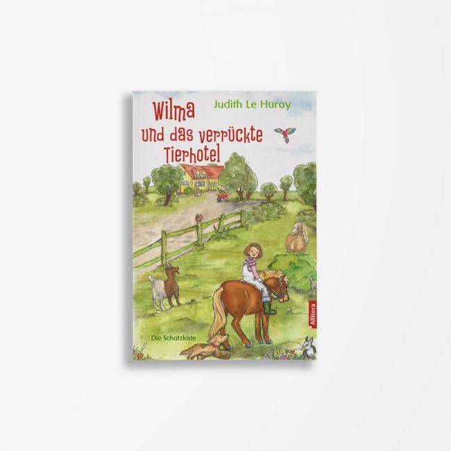 Buchcover Judith Le Huray Wilma und das verrückte Tierhotel