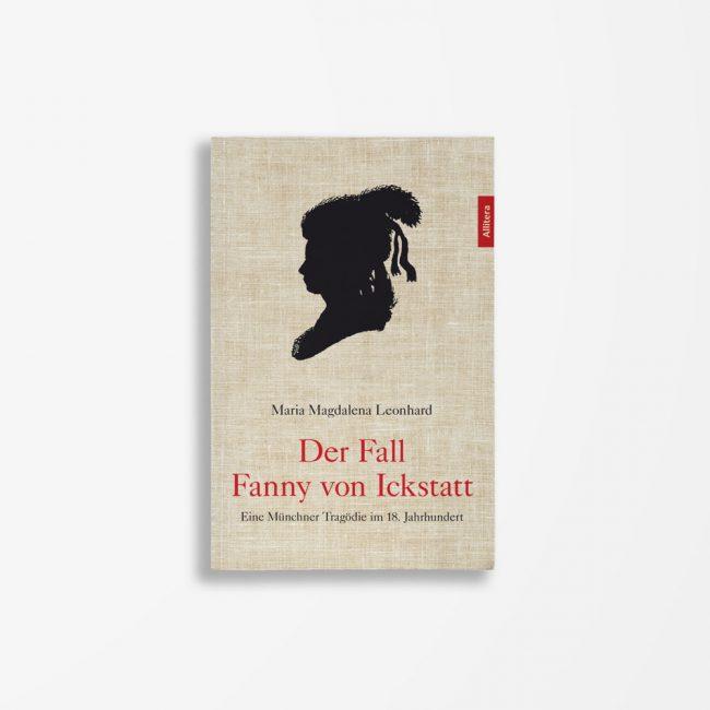 Buchcover Maria Magdalena Leonhard Der Fall Fanny von Ickstatt