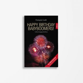 Buchcover François Loeb Happy Birthday Babyboomers
