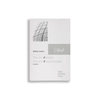 Buchcover Sabina Lorenz Wie wir #binden. Wie wir #verschwinden
