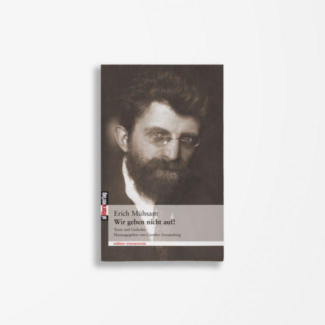 Buchcover Erich Mühsam Wir geben nicht auf