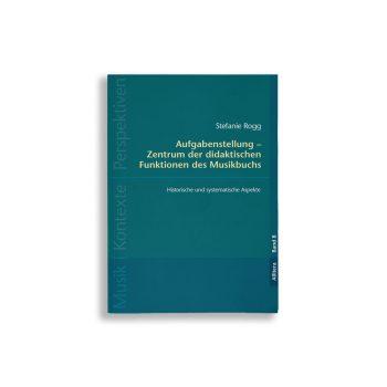 Buchcover Stefanie Rogg Aufgabenstellung – Zentrum der didaktischen Funktionen des Musikbuchs