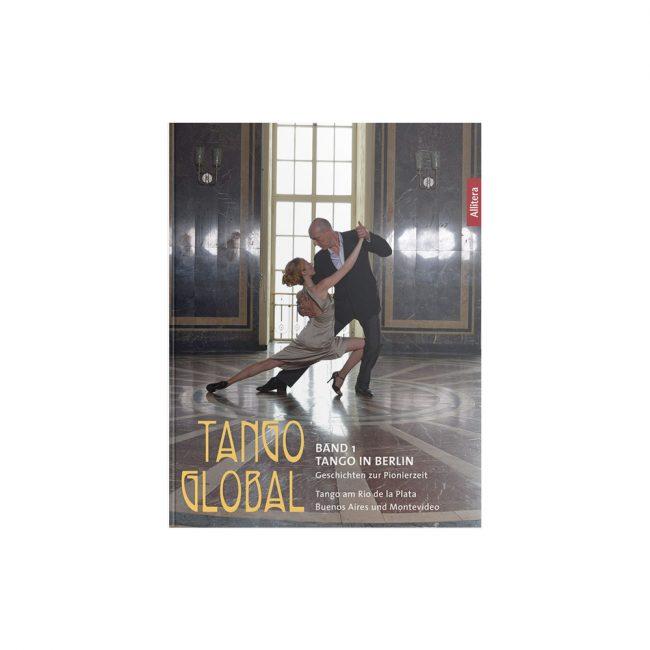 Buchcover Ralf Sartori Tango global: Band 1: Tango in Berlin. Geschichten zur Pionierzeit