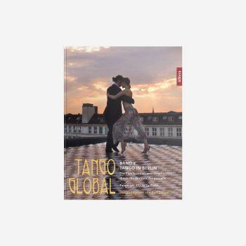 Buchcover Ralf Sartori Tango global. Band 2: Tango in Berlin. Die Pionierinnen und Streiflichter durch die Berliner Tangoszene