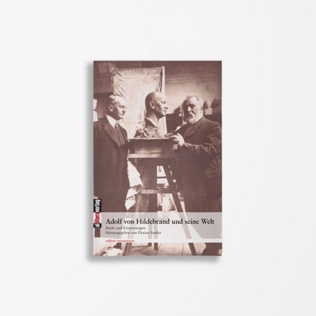 Buchcover Florian Sattler Adolf von Hildebrand und seine Welt