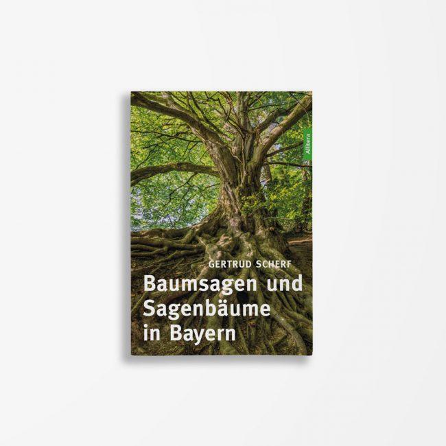 Buchcover Gertrud Scherf Baumsagen und Sagenbäume in Bayern