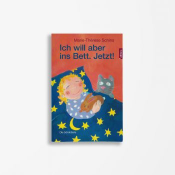 Buchcover Marie-Therese Schins Ich will aber ins Bett Jetzt