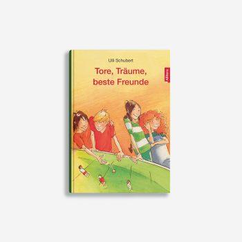 Buchcover Ulli Schubert Tore Träume beste Freunde