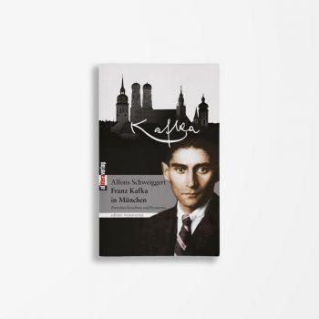 Buchcover Alfons Schweiggert Franz Kafka in München