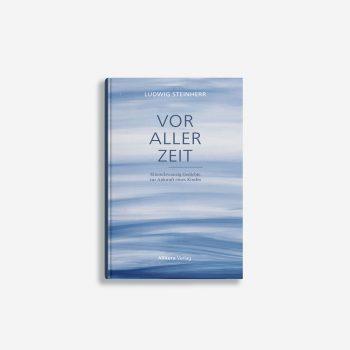 Buchcover Ludwig Steinherr Vor aller Zeit