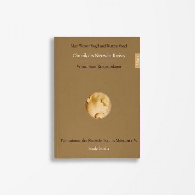 Buchcover Max Werner Vogel Beatrix Vogel Chronik des Nietzsche-Kreises