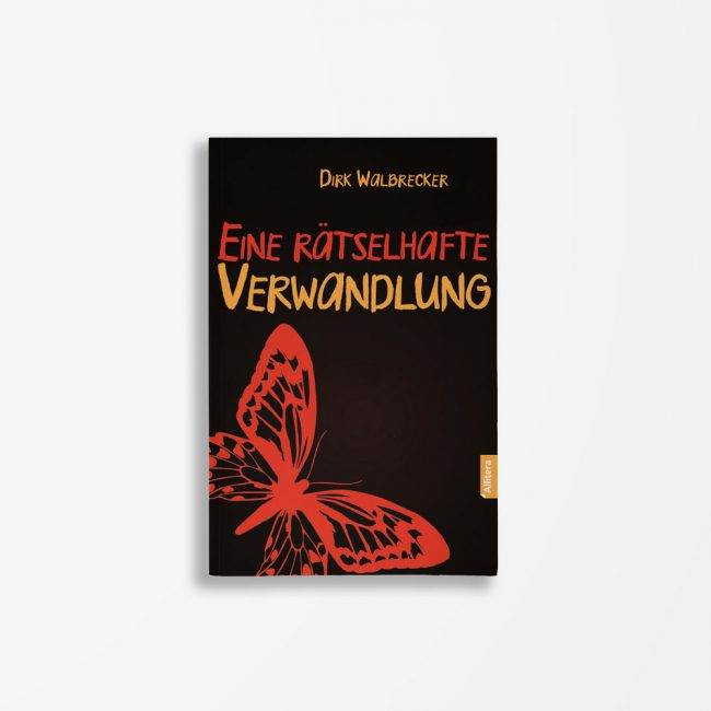 Buchcover Dirk Walbrecker Eine rätselhafte Verwandlung
