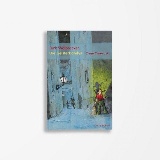 Buchcover Dirk Walbrecker Die Geisterhandys Crazy Crazy L.A.