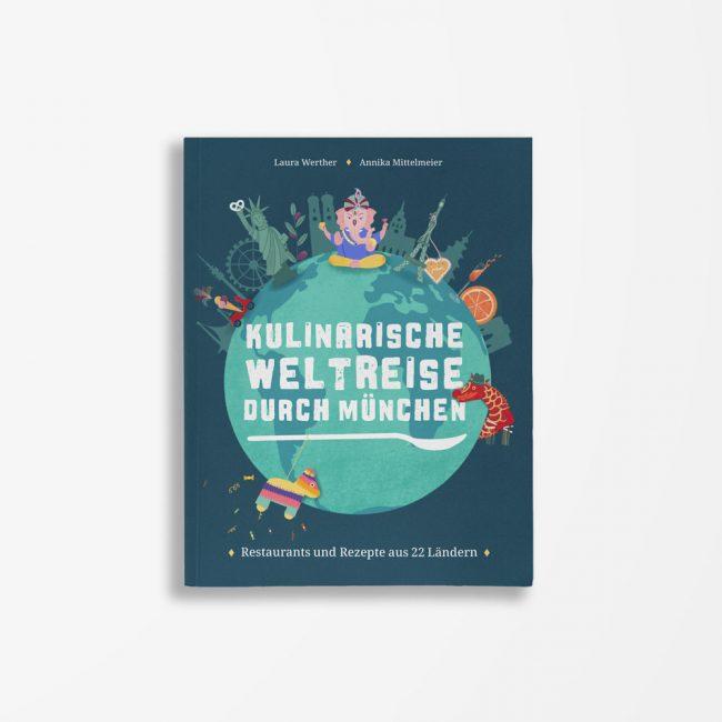 Buchcover Laura Werther Annika Mittelmeier Kulinarische Weltreise duch München