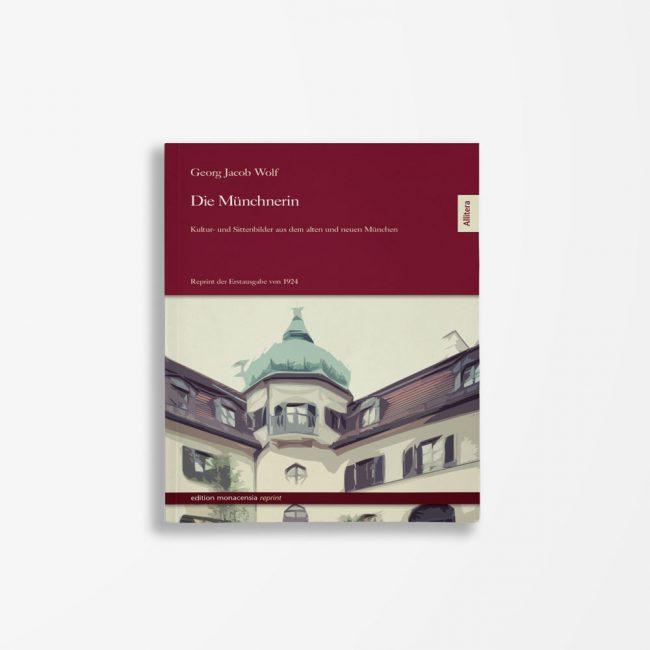 Buchcover Georg Jacob Wolf Die Münchnerin