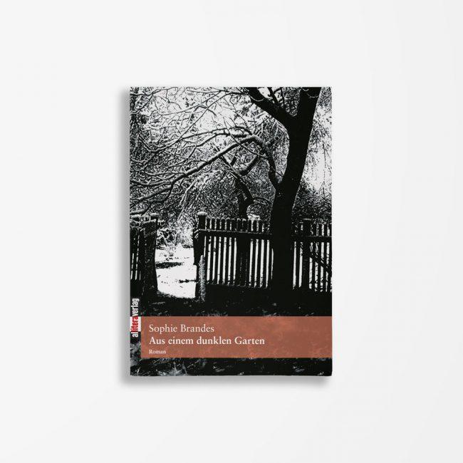 Buchcover Sophie Brandes Aus einem dunklen Garten