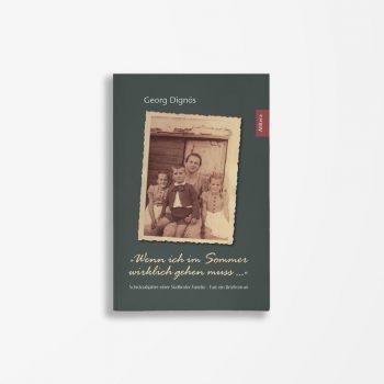 Buchcover Georg Dignös Wenn ich im Sommer wirklich gehen muss