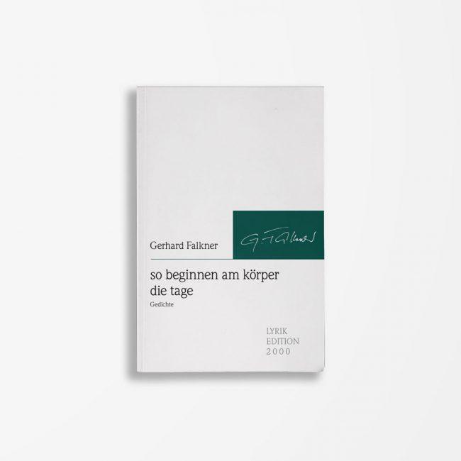 Buchcover Gerhard Falkner so beginnen am körper die tage