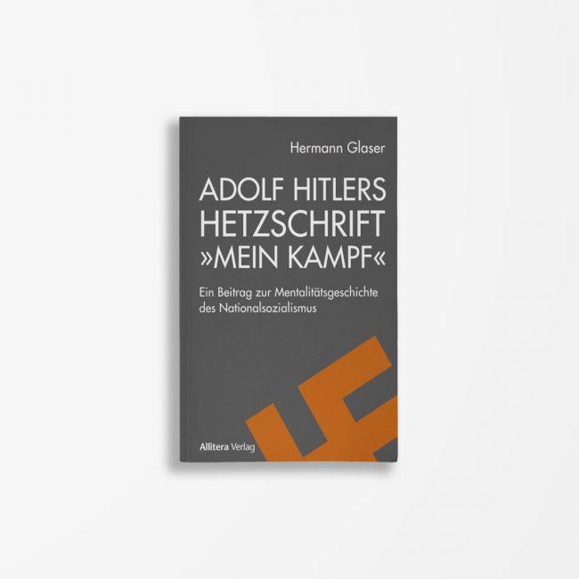 Buchcover Hermann Glaser Adolf Hitlers Hetzschrift »Mein Kampf«