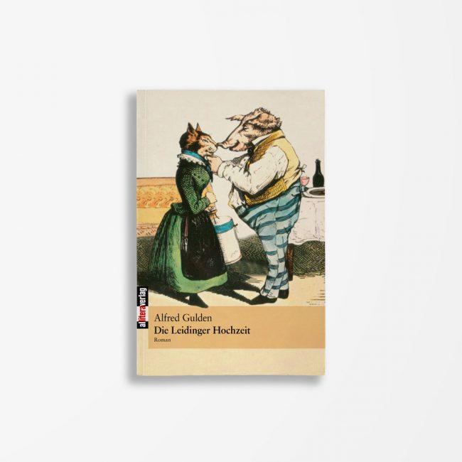 Buchcover Alfred Gulden Die Leidinger Hochzeit