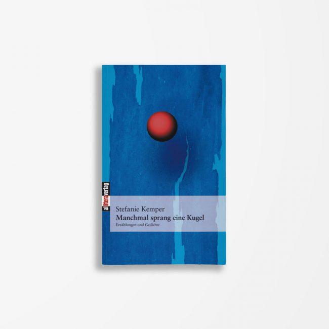 Buchcover Stefanie Kemper Manchmal sprang eine Kugel