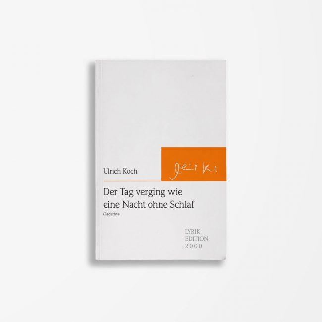 Buchcover Ulrich Koch Der Tag verging wie eine Nacht ohne Schlaf