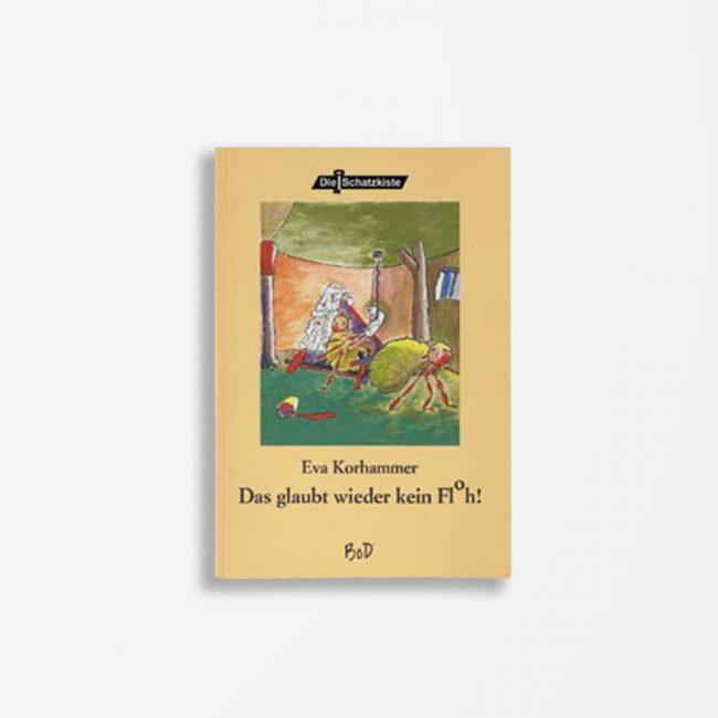 Buchcover Eva Korhammer Das glaubt wieder kein Floh!