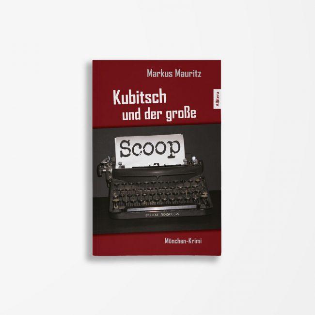 Buchcover Markus Mauritz Kubitsch und der große Scoop